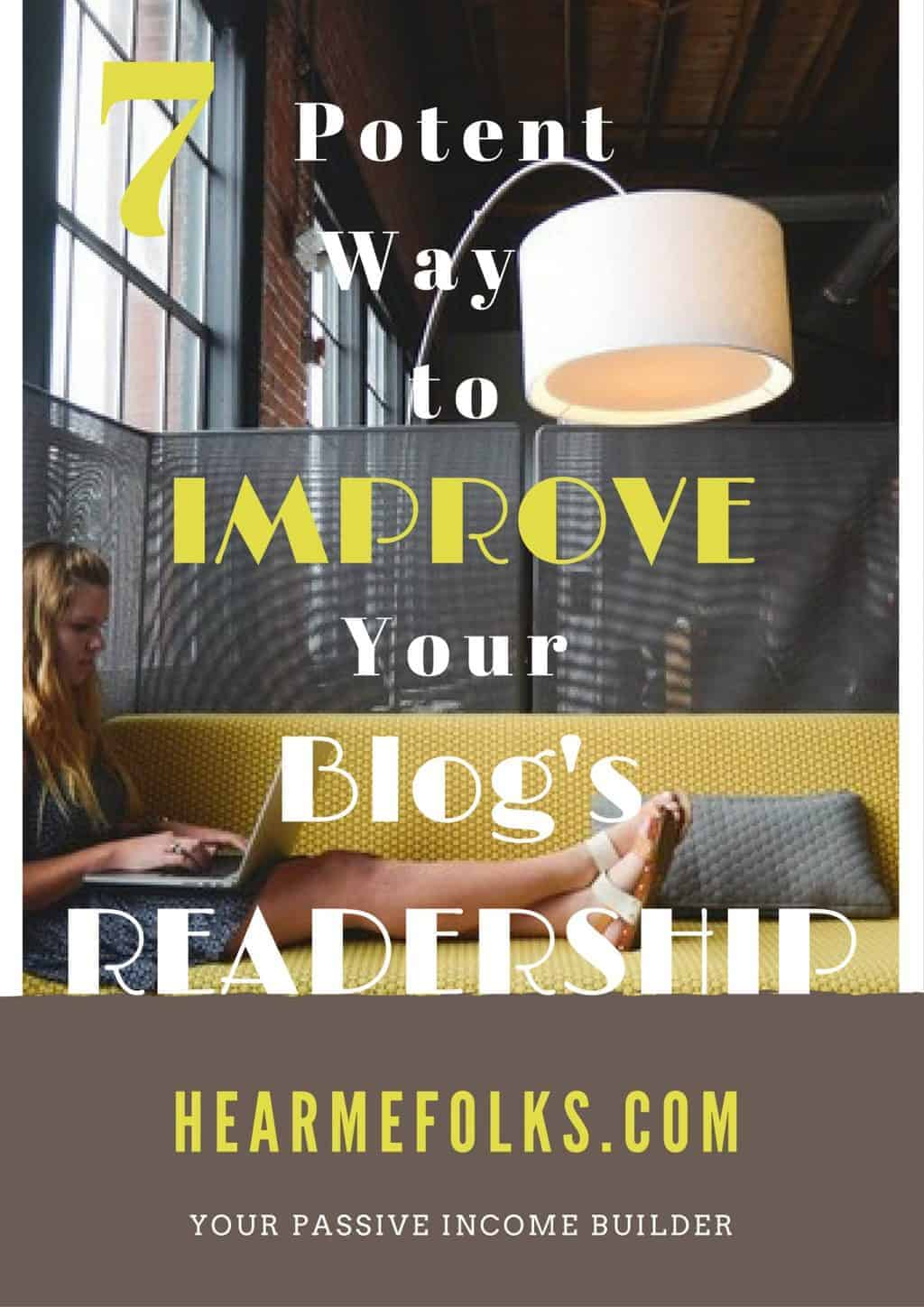 7 Basic Yet Potent Ways to Improve Your Blog's Readership in 2017!